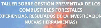 Taller sobre gestión preventiva de los combustibles forestales